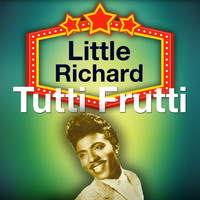 Little Richard - Tutti Frutti (Remastered)