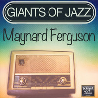 Maynard Ferguson - Giants of Jazz
