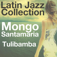 Mongo Santamaría - Tulibamba (Latin Jazz Collection)