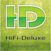 Hifi Deluxe - Driven by Thoughts EP