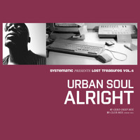 Urban Soul - Alright (Systematic Presents Lost Treasures, Vol. 6)