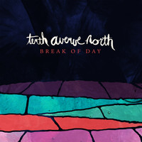 Tenth Avenue North - Break of Day