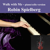 Robin Spielberg - Walk With Me (Piano / Cello Version)
