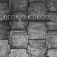 Beat Overdose - This Is Serious Business