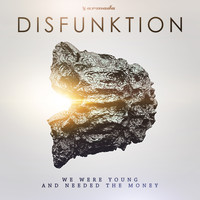 Disfunktion - We Were Young And Needed The Money