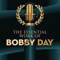 Bobby Day - The Essential Work of