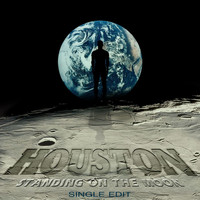 Houston - Standing On The Moon