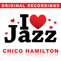 Chico Hamilton - I Love Jazz