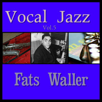 Fats Waller - Vocal Jazz Vol. 5