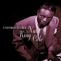 Nat King Cole - Unforgettable Nat King Cole