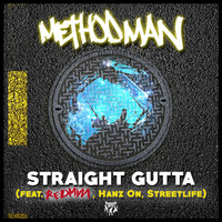 Method Man - Straight Gutta (feat. Redman, Hanz On, Streetlife) (Explicit)