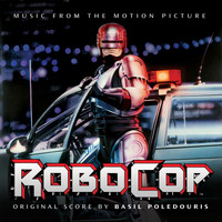 Basil Poledouris - Robocop (Original Motion Picture Soundtrack)