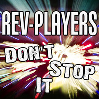 Rev-Players - Don't Stop It