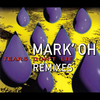 Mark 'Oh - Tears Don't Lie (Remixes)