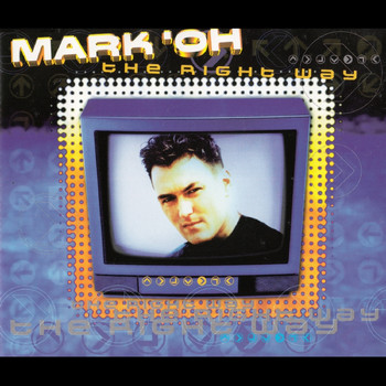 Mark 'Oh - The Right Way (Remixes)