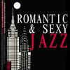 Romantic & Sexy Jazz by Romantic Sax Instrumentals|Sexy Jazz Music