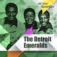 The Detroit Emeralds - All Time Favorites: The Detroit Emeralds