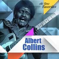 Albert Collins - All Time Favorites: Albert Collins
