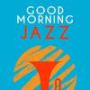 Good Morning Jazz by Good Morning Jazz Academy
