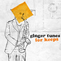 Ginger Tunes - For Keeps
