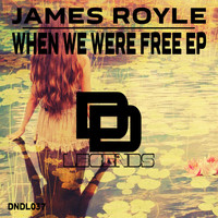 James Royle - When We Were Free EP