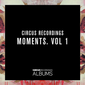 Various Artists - Circus Recordings Moments, Vol. 1