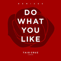 Taio Cruz - Do What You Like (Remixes)