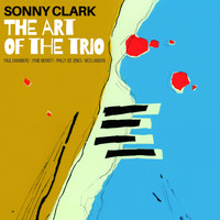 Sonny Clark - The Art of the Trio: Complete Blue Note Trios (Bonus Track Version)