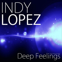 Indy Lopez - Deep Feelings (This Is Not Acid Mix)