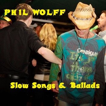 Phil Wolff - Slow Songs & Ballads