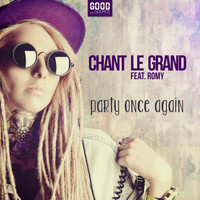 Chant Le Grand feat. Romy - Party Once Again