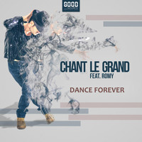 Chant Le Grand feat. Romy - Dance Forever