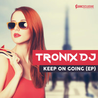 Tronix DJ - Keep on Going E.P.