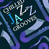 Chilled Jazz Grooves by Easy Listening Instrumentals|Instrumental Jazz|Jazz Instrumentals