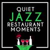 Quiet Jazz Restaurant Moments by Music for Quiet Moments|Easy Listening Music|Italian Restaurant Music of Italy