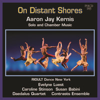 Aaron Jay Kernis - On Distant Shores