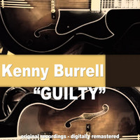 Kenny Burrell - Guilty