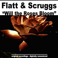 Flatt & Scruggs - Will the Roses Bloom