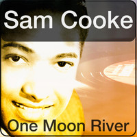Sam Cooke - One Moon River