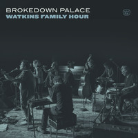 Watkins Family Hour - Brokedown Palace