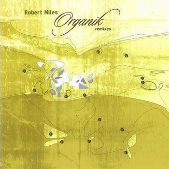 Robert Miles - Organik Remixes