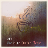 Wave - One More Coffee Please