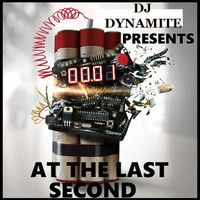 DJ Dynamite - At the Last Second (Explicit)