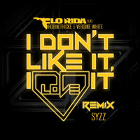 Flo Rida - I Don't Like It, I Love It (feat. Robin Thicke & Verdine White) (Syzz Remix)