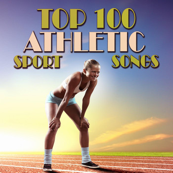 Various Artists - Top 100 Athletic Sport Songs