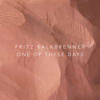 Fritz Kalkbrenner - One of These Days