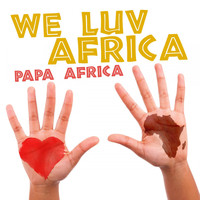 Papa Africa - We Luv Africa