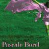 Par Ailleurs  Pascale Borel