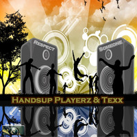 Handsup Playerz & Texx - Respect Someone