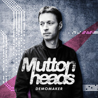 Muttonheads - Demomaker